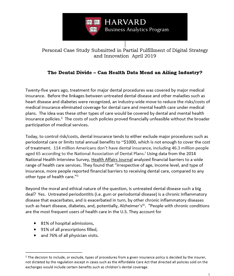 Page 1 of case study submitted to Harvard Business Analytics program detailing how new trends in health data could benefit the dental industry.